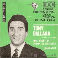 Discos de vinilo: TONY DALLARA-III FESTIVAL INTERNACIONAL DE LA CANCION DE MALLORCA (1966). Lote 19688949