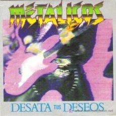 Discos de vinilo: METALICOS - DESATA TUS DESEOS ** PROMOCIONAL. Lote 15753766