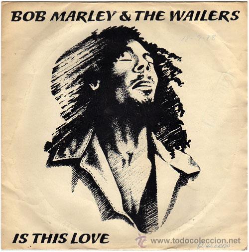 BOB MARLEY & THE WAILERS – IS THIS LOVE – SG SPAIN 1978 – ISLAND 11910A (Música - Discos de Vinilo - EPs - Reggae - Ska)