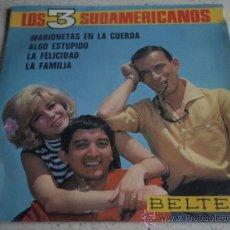 Discos de vinilo: LOS 3 SUDAMERICANOS (MARIONETAS EN LA CUERDA - ALGO ESTUPIDO - LA FELICIDAD - LA FAMILIA) EP45. Lote 15778995