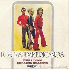 Discos de vinilo: LOS 3 SUDAMERICANOS SINGLE ENDULZAME 1972 BELTER SPA. Lote 15787719