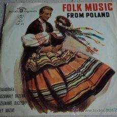 Discos de vinilo: FOLK MUSIC FROM POLAND (SZABASÓWKA - ZASZUMIALY DRZEWA - POZEGNANIE OJCZYZNY - BIALY MAZUR ) EP45. Lote 16140545