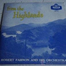 Discos de vinilo: FROM THE HIGHLANDS ( VARIOS ) 'ROBERT FARNON & HIS ORCHESTRA ENGLAND EP45 DECCA RECORDS. Lote 15823062