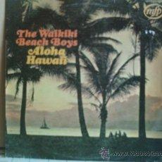 Discos de vinilo: THE WAIKIKI BEACH BOYS ---- ALOHA HAWAII. Lote 15851250