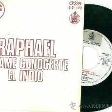 Discos de vinilo: RAPHAEL. DEJAME CONOCERTE (VINILO SINGLE PROMO 1974). Lote 15852762