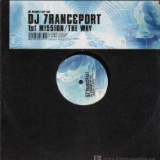 Discos de vinilo: DJ 7RANCEPORT - 1ST MISSION / THE WAY - MAXISINGLE 2002. Lote 23772522