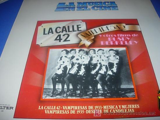 LA HISTORIA DE LA MUSICA EN EL CINE .Nº26.- LA CALLE 42 Y VAMPIRESAS (BUSBY BERKELEY) (Música - Discos - LP Vinilo - Bandas Sonoras y Música de Actores )