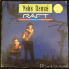 Discos de vinilo: SINGLE DE YAKA DANSE. RAFT.. Lote 15974341