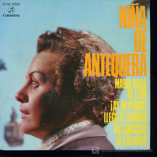 NIÑA DE ANTEQUERA - MARÍA ROSA DE LEON / AY MI PERRO / LLEGO EL FLORERO - VILLANCICOS - EP 1958 (Música - Discos de Vinilo - EPs - Flamenco, Canción española y Cuplé)