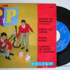 Discos de vinilo: LOS P Y P : BALADA DEL AMANECER; SEÑOR OH, SEÑOR; MEDIA NOVIA; CUANDO UN AMOR SE TERMINA. 1963. . Lote 15989440