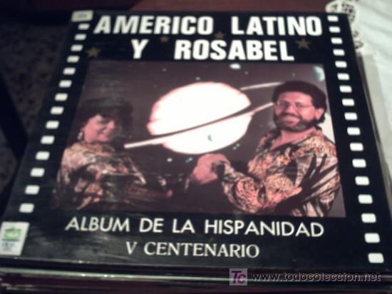 AMERICO LATINO Y ROSABEL/ALBUM DE LA HISPANIDAD V CENTENARIO/LP/NOV/09/ (Música - Discos - LP Vinilo - Grupos y Solistas de latinoamérica)