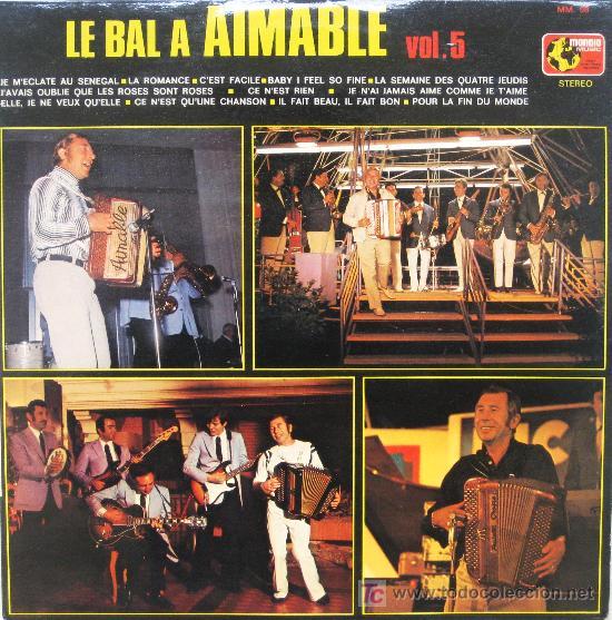 AIMABLE SON ACCORDEON ET SON ORCHESTRE: LE BAL À AIMABLE VOL. 5 [GRAB. FRANCESA], EJEMPLAR RARO (Música - Discos - LP Vinilo - Canción Francesa e Italiana)