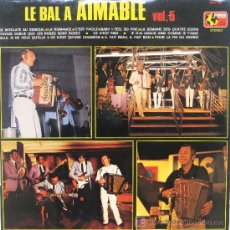 Discos de vinilo: AIMABLE SON ACCORDEON ET SON ORCHESTRE: LE BAL À AIMABLE VOL. 5 [GRAB. FRANCESA], EJEMPLAR RARO. Lote 26402766