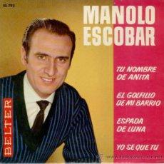 Discos de vinilo: MANOLO0 ESCOBAR - TU NOMBRE DE ANITA - ESPADA DE LUNA, ETC - EP . Lote 25300020