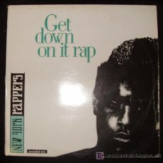 Discos de vinilo: SINGLE DE GET DOWN ON IT RAP. NEW YORK RAPPERS.. Lote 16047052