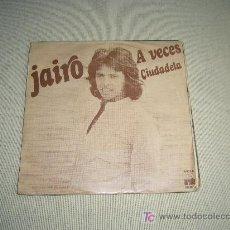 Discos de vinilo: JAIRO A VECES SINGLE. Lote 16109314
