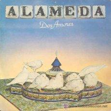 Discos de vinilo: ALAMEDA - DOS AMORES - 1980. Lote 20863798