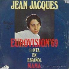 Discos de vinilo: JEAN JACQUES - MAMA - EUROVISIÓN 1969. Lote 22162779