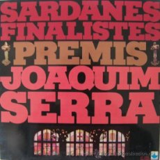 Discos de vinilo: JOAQUIM SERRA - SARDANES FINALISTAES - PREMIS 1976. Lote 27292676