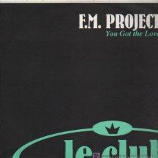 Discos de vinilo: F.M. PROJECT - YOU GOT THE LOVE - MAXISINGLE 2000. Lote 16147583