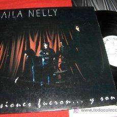 Discos de vinilo: BAILA NELLY ILUSIONES FUERON...Y SON LP 1992 POP ROCK VILLA DE BILBAO. Lote 20377269