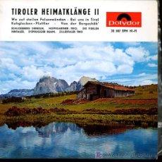 Discos de vinilo: TIROLER HEIMATKLANGE II - SCHLOSSBERG DIRNDLN / HOPFGARTNER TRIO / DIE FIDELEN INNTALER - EP AUSTRIA. Lote 16194791