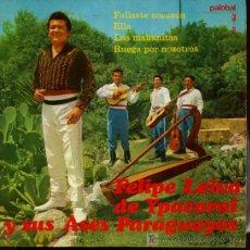Discos de vinilo: FELIPE LEIVA DE YPACARAI - FALLASTE CORAZÓN / ELLA / LAS MAÑANITAS / RUEGA POR NOSOTROS - EP 1967. Lote 16196032