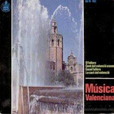 Discos de vinilo: MUSICA VALENCIANA - EL FALLERO - CANT DEL VALENCIÁ AUSENT - CASAL FALLERO - LO CANT DEL VALENCIÁ. Lote 27505930