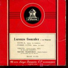 Discos de vinilo: LORENZO GONZÁLEZ - NUNCA / POBRE LUNA / VIDITA / OJITOS TRAIDORES - EP 195?. Lote 16200290
