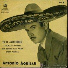 Discos de vinilo: ANTONIO AGUILAR - YO EL AVENTURERO / LAGUNA DE PESARES / QUE BONITO ES EL AMOR - EP 1958. Lote 16206015