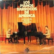 Discos de vinilo: DISCO LP LATINA - LOS PIANOS BARROCOS DE AMERICA -. Lote 27318176