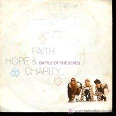 Discos de vinilo: FAITH, HOPE & CHARITY - BATTLE OF SEXES (2 VERSIONES) - SINGLE 1990. Lote 16220209