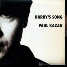 Discos de vinilo: PAUL KAZAN - HARRY'S SONG - SINGLE 1992 - PROMO. Lote 16315100