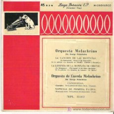 Discos de vinilo: ORQUESTA MELACHRINO - LA LEYENDA DE LA MONTAÑA DE CRISAL *** ESPAÑA LA VOZ DE SU AMO 1958 BUEN ESTAD. Lote 16264907