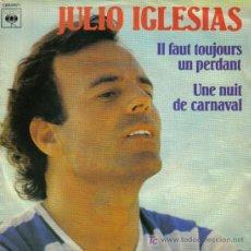 Discos de vinilo: JULIO IGLESIAS - SINGLE - IL FAUT TOUJOURS UN PERDANT +1 - EDITADO EN FRANCIA 1980, CANTA EN FRANCÉS. Lote 16282338
