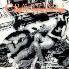 Discos de vinilo: 1 LP--DISCO VINILO---AÑO 1990---COMPLICES (LA DANZA DE LA CIUDAD). Lote 27369257
