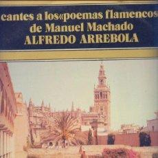 Discos de vinilo: CANTES A LOS POEMAS FLAMENCOS DE MANUEL MACHADO..LP ALFREDO ARREBOLA 1973 PHILIPS. Lote 16291853