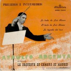 Discos de vinilo: ATAULFO ARGENTA - LA BODA DE LUIS ALONSO - EL BAILE DE LUIS ALONSO - LA LEYENDA DEL BESO -- EP . Lote 26855398