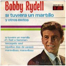 Dischi in vinile: BOBBY RYDELL – SI TUVIERA UN MARTILLO – EP SPAIN 1963 – HISPAVOX/CAMEO-PARKWAY HCP 267-18. Lote 16330274