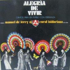 Discos de vinilo: CORAL ISIDORIANA DE LEÓN - ALEGRÍA DE VIVIR - 1972. Lote 26288490