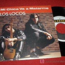 Dischi in vinile: LOS LOCOS MI CHICA VA A MATARME 7 SGL 1991 PACO LOCO PROMO DOBLE CARA. Lote 16492043