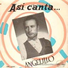 Discos de vinilo: ASI CANTA...ANGELILLO FANDANGUILLOS / MILONGA / TARANTA..... Lote 16545299