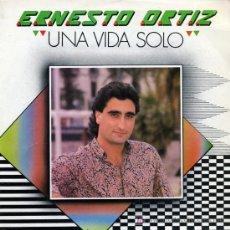 Discos de vinilo: ERNESTO ORTIZ - UNA VIDA SOLO / ME MIENTES POR INSTINTO - SINGLE 1989. Lote 16555163
