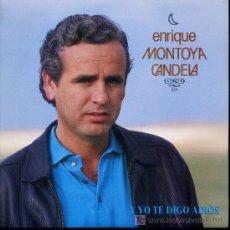 Discos de vinilo: ENRIQUE MONTOYA CANDELA - Y YO TE DIGO ADIOS - SINGLE 1989 - PROMO - COMO NUEVO. Lote 16555328