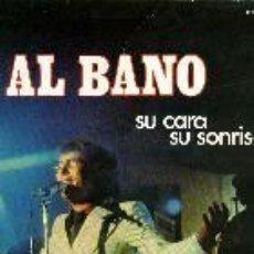 Discos de vinilo: AL BANO LP SU CARA SU SONRISA EMI 1973 CANTA EN ESPAÑOL. PORTADA DOBLE. Lote 36989624