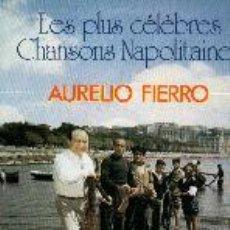 Discos de vinilo: AURELIO FIERRO LP LE PLUS CÉLÈBRES CHANSONS NAPOLITAINES. Lote 26451334