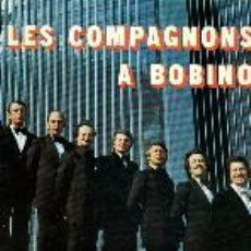 Discos de vinilo: LES COMPAGNONS LP A BOBINO. Lote 26543372