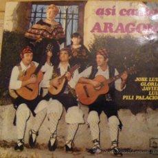 Discos de vinilo: 1 LP --- DISCO VINILO -- AÑO 1974 -- ASI CANTA ARAGON -- JOSE LUIS GLORIA, JAVIER LUIS PILI PALACIOS. Lote 26882565