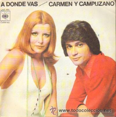 CARMEN Y CAMPUZANO - 1974 (Música - Discos - Singles Vinilo - Flamenco, Canción española y Cuplé)