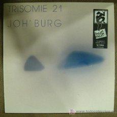 Discos de vinilo: LP DE TRISOMIE 21. JOH´ BURG.. Lote 132207639
